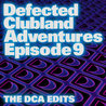 Defected Clubland Adventures Episode 9 - The DCA Edits