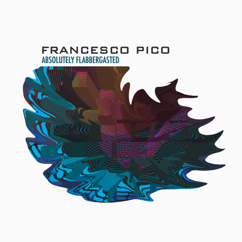Francesco Pico - Absolutely Flabbergasted