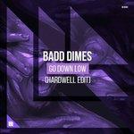 Badd Dimes – Go Down Low (Hardwell Edit)