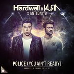 Hardwell & KURA x Anthony B – Police (You Ain't Ready)