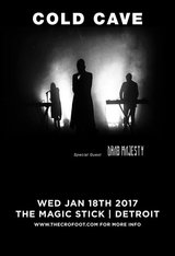 Cold Cave w/ Drab Majesty 1.18.17 at the Magic Stick