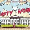 Poo Poo Platter presents Nasty Women: P*ssies Grab Back America