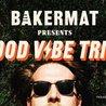 Bakermat: Good Vibe Tribe Tour - Vancouver