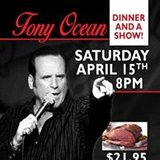 Dinner and a Show with Tony Ocean