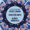 A 6h Gem Session by Secret Cinema & Christian Smith & Reinier Z.