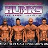 HUNKS the Show - Saturday, July 8th