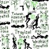 Taiwan Housing Project / The Writhing Squares / Tropical Trash / Soft Crime