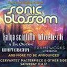 Sonic Blossom ft. Kalya Scintilla & Eve Olution, Bluetech, Whitebear, Frameworks Live Band w/ G-Nome Project and Lyftd at Cervantes