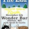 The Edd w/ Qwill & Caelis at Wonder Bar - 12/6
