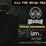 Kill The Noise + Um at Elektricity: Friday Dec. 29th