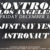 Jvst Say Yes and Astronaut at Control