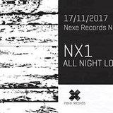 Nexe Records Night: NX1 All Night Long