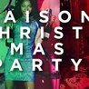The SHOW / December 23rd / Maison Christmas Party