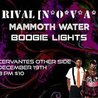 RIVAL [n*o*v*a* w/ Mammoth Water, Boogie Lights at Cervantes'