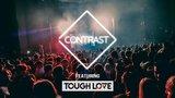 Contrast Ft. Tough Love