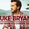 Luke Bryan - What Makes You Country Tour - XL Stadium Sized