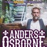Anders Osborne with special guest Samantha Fish plus The Grammy Winning ...