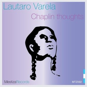 Lautaro Varela - Chaplin Thoughts