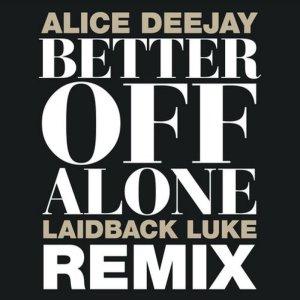 Better Off Alone - Laidback Luke Remix