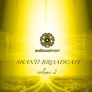 Shanti Broadcast Volume 2