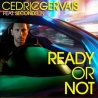 Ready Or Not (Radio Mix)