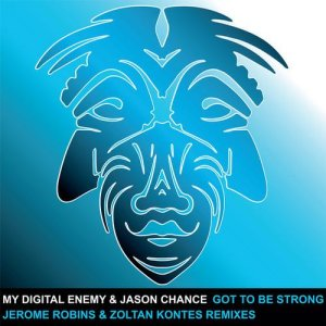 Got To Be Strong - The Remixes