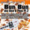 Bun Bun Aka Rice & Peas Part 2