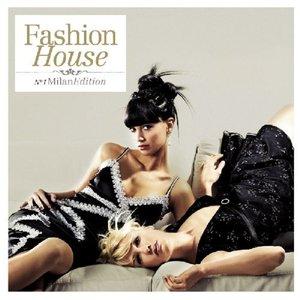 Fashion House - Volume 1 Milan Edition