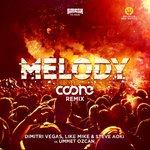 Dimitri Vegas, Like Mike & Steve Aoki vs. Ummet Ozcan – Melody (Coone Remix)