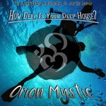 """Orion Mystic releases a huge deep house tune featuring Kymberley Kennedy & Austin Leeds, entitled """"How Deep is Your Deep House?"""""""