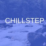 Chillstep Songs You Need To Listen To