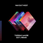 Guy J crafts an irresisitible re-work to Way Out West's 'Tuesday Maybe' [EXCLUSIVE]
