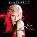 Charlotte – Je Ne Pouvais M'arrêter De Danser