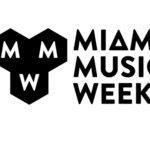 Miami Music Week Wednesday Event Roundup!