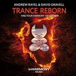 "Andrew Rayel & David Gravell Release ""Trance ReBorn"" on inHarmony Music"