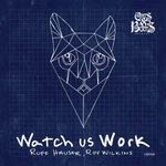 Your EDM Premiere: Ruff Hauser, Roy Wilkins – Watch Us Work [Cats & Boots Records]