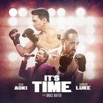 Steve Aoki & Laidback Luke – It's Time (ft. Bruce Buffer)