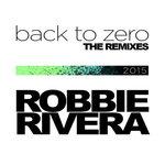 Robbie Rivera – Back to Zero (The Squatters remix)
